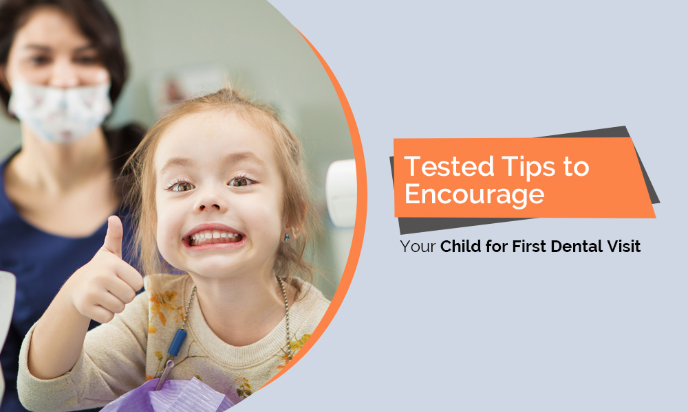 #3 Tested Tips to Encourage Your Child for First Dental Visit