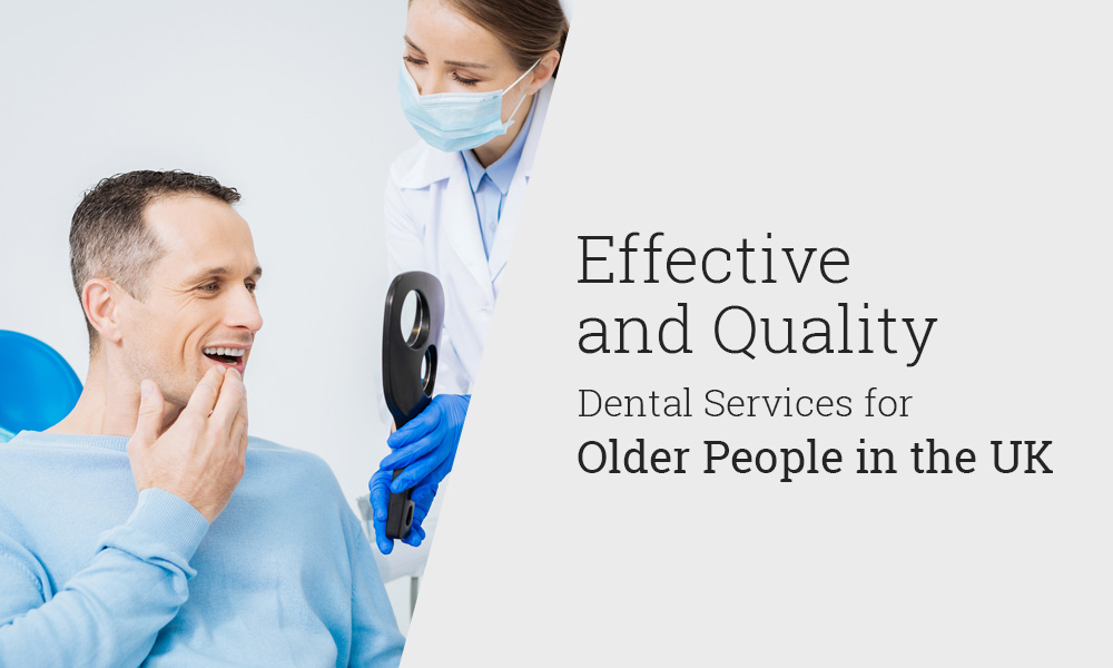Effective and Quality Dental Services for Older People in the UK